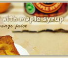 French toast with maple syrup and orange juice | 129 Views | Fame 10.75